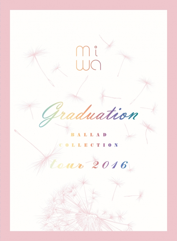 "miwa ""ballad collection"" tour 2016 〜graduation〜(CD+DVD)【完全生産限定盤】"