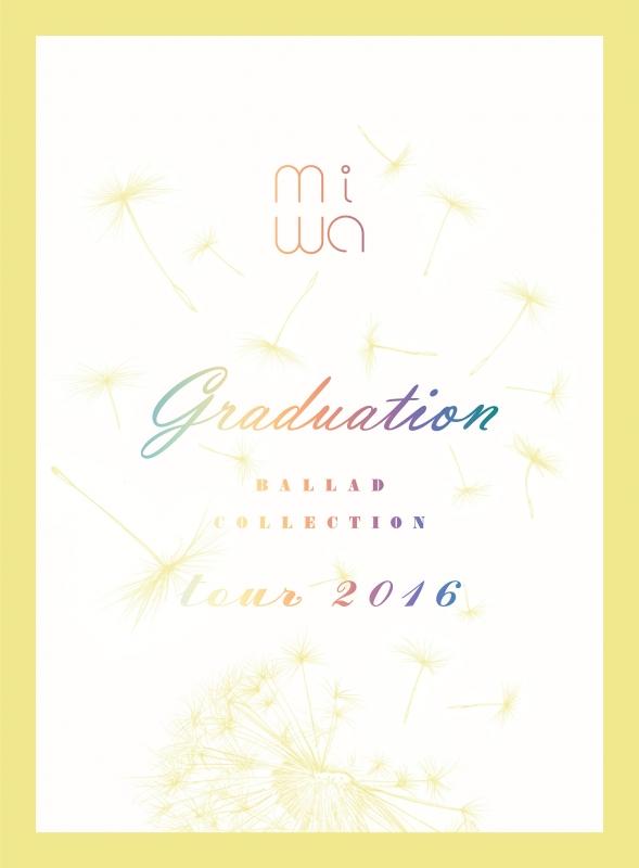 "miwa ""ballad collection"" tour 2016 〜graduation〜(CD+Blu-ray)【完全生産限定盤】"