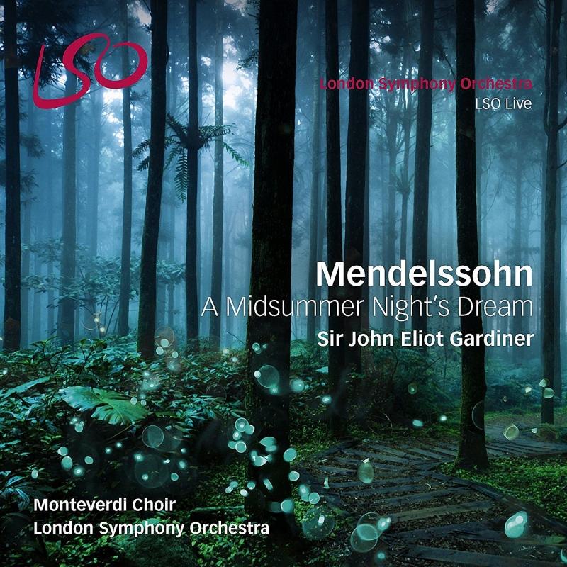 『真夏の夜の夢』 ジョン・エリオット・ガーディナー&ロンドン交響楽団、モンテヴェルディ合唱団(+ブルーレイ・オーディオ)