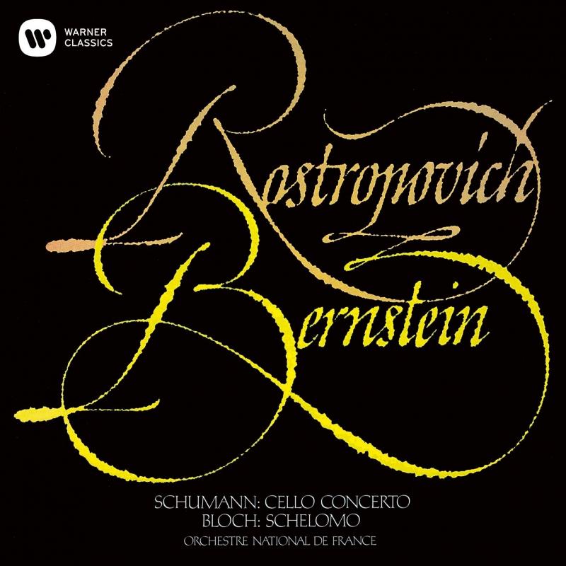 シューマン:チェロ協奏曲、ブロッホ:シェロモ ムスティスラフ・ロストロポーヴィチ、レナード・バーンスタイン&フランス国立管弦楽団