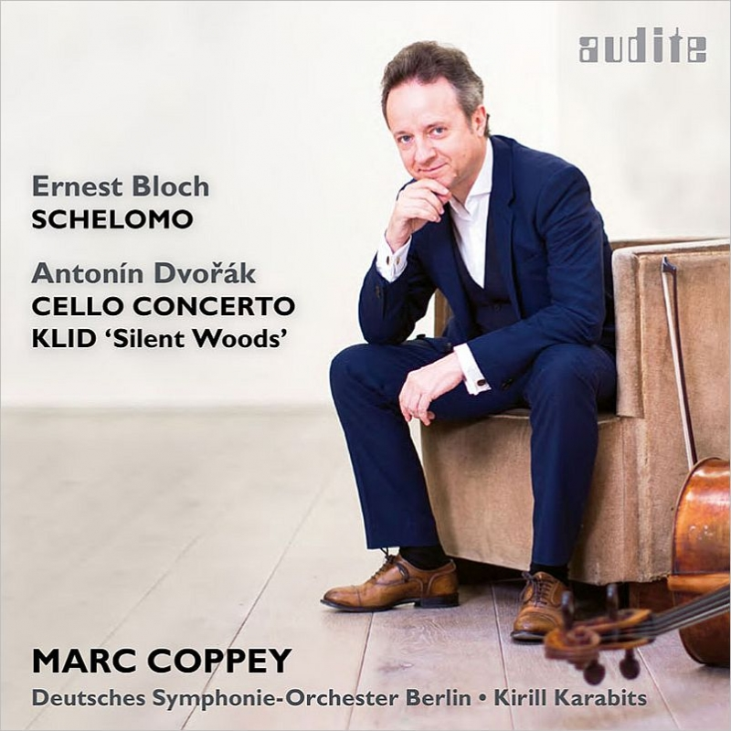 ドヴォルザーク:チェロ協奏曲、森の静けさ、ブロッホ:シェロモ マルク・コッペイ、キリル・カラビツ&ベルリン・ドイツ交響楽団