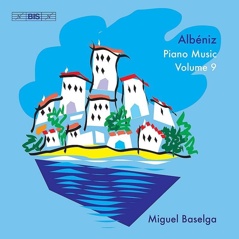 ピアノ曲全集 第9集 ミゲル・バセルガ