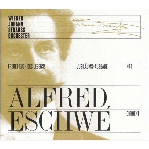 Jubilaums-Ausgabe No.1 -Freut Euch des Lebens : Eschwe / Wiener Johann Strauss Orchestra