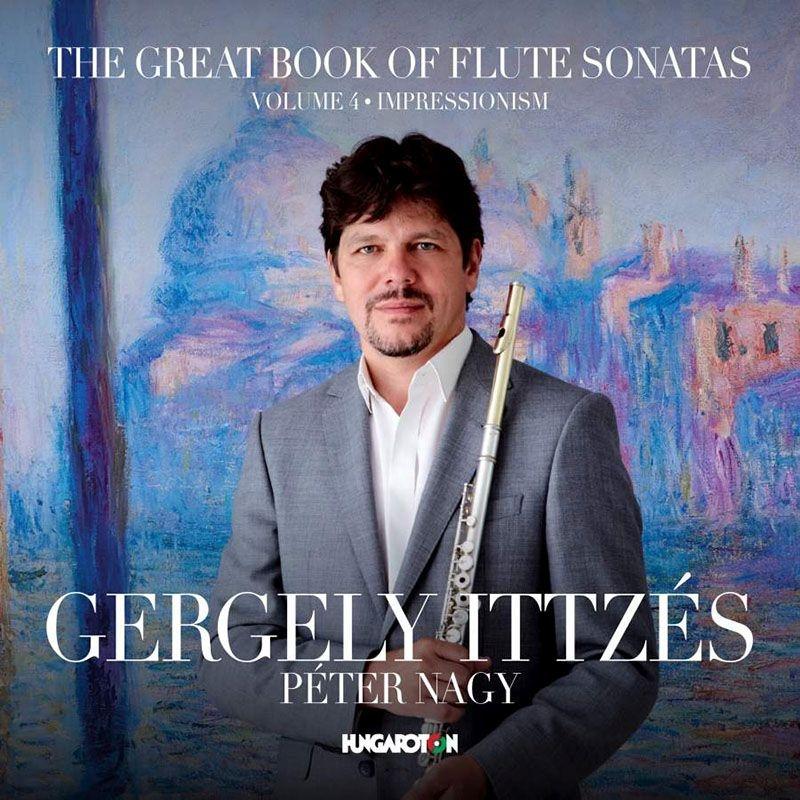 『The Great Book of Flute Sonatas Vol.4〜印象派 ジョンゲン、ピラティ、ペイペル、ラヴェル』 ゲルゲイ・イッツェーシュ