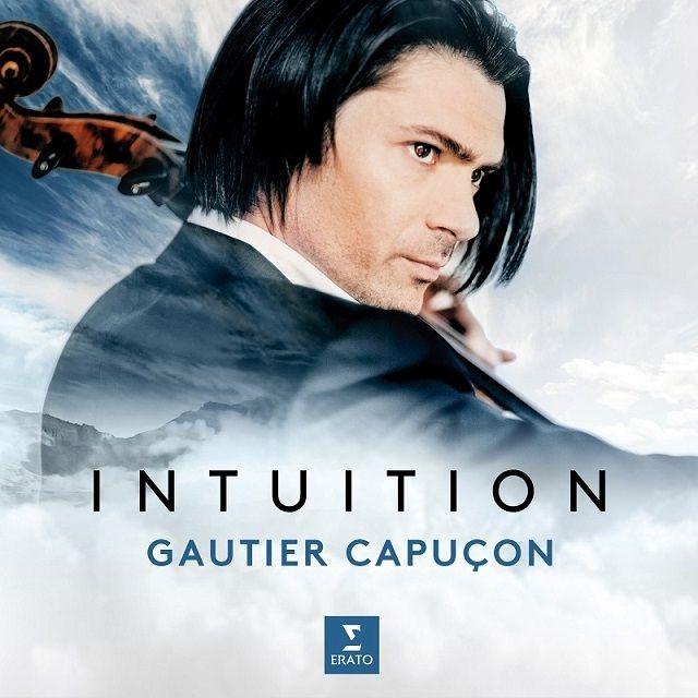 『イントゥイション〜チェロ名曲集』 ゴーティエ・カプソン、ダグラス・ボイド&パリ室内管弦楽団、ジェローム・デュクロ