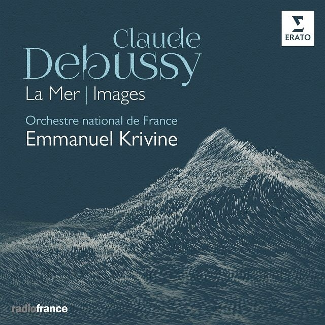 交響詩『海』、管弦楽のための映像 エマヌエル・クリヴィヌ&フランス ...