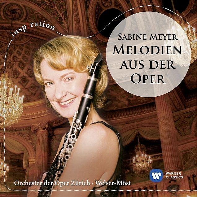 クラリネットによるオペラ・メロディー集 ザビーネ・マイヤー、フランツ・ヴェルザー=メスト&チューリッヒ歌劇場管弦楽団