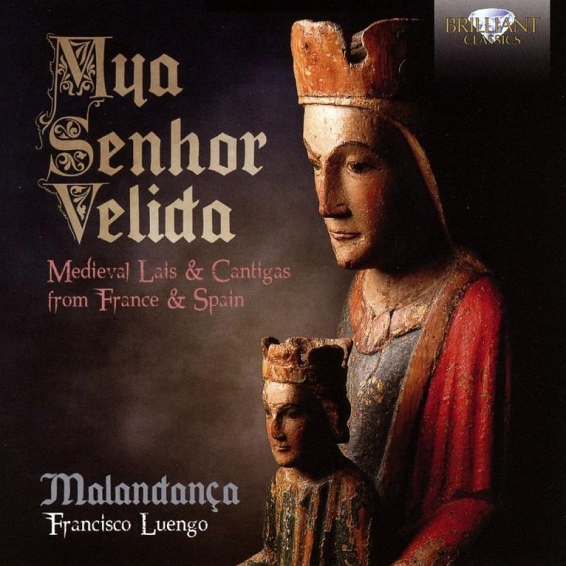 Mya Senhor Velida~中世の頌歌...