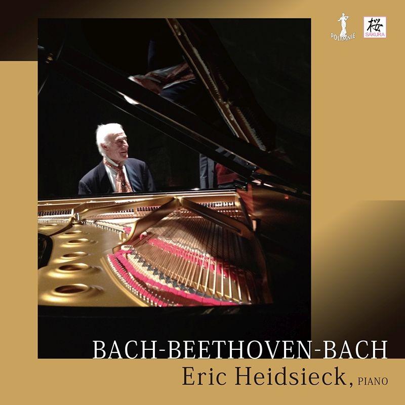 バッハ:フランス組曲第5番、第6番、平均律クラヴィーア曲集第1巻より(2017)、ベートーヴェン:6つの変奏曲(2007ライヴ) エリック・ハイドシェック