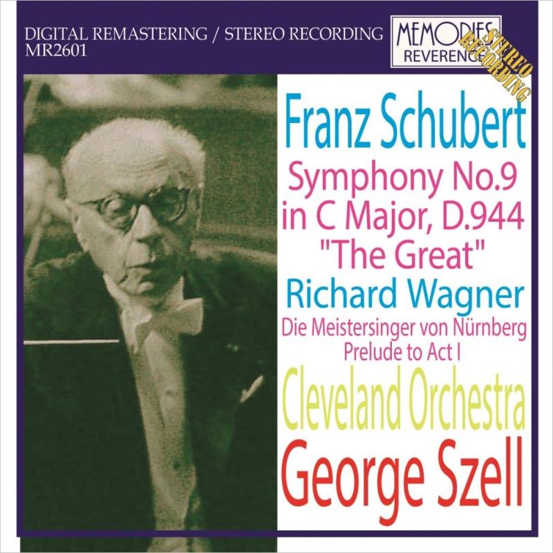 シューベルト:交響曲第9番『グレート』、ワーグナー:『マイスタージンガー』前奏曲 ジョージ・セル&クリーヴランド管弦楽団(1965年オランダ・ライヴ ステレオ)