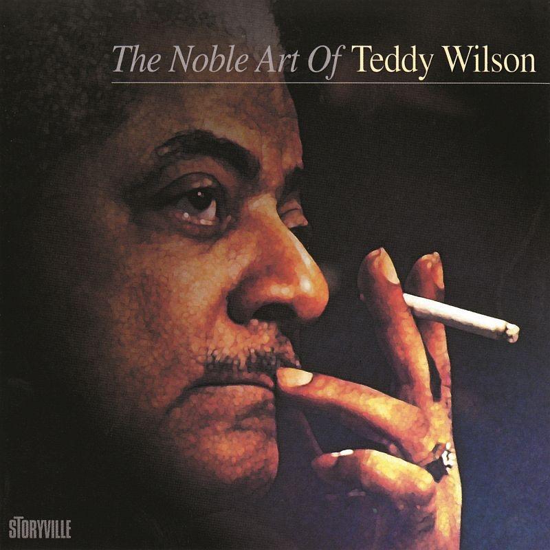 Noble Art Of Teddy Wilson