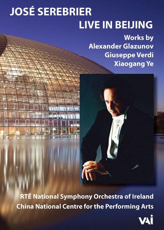 ホセ・セレブリエール&アイルランド国立交響楽団、ライヴ・イン・北京 2017〜ヴェルディ、グラズノフ、シャオガン・イェ、他