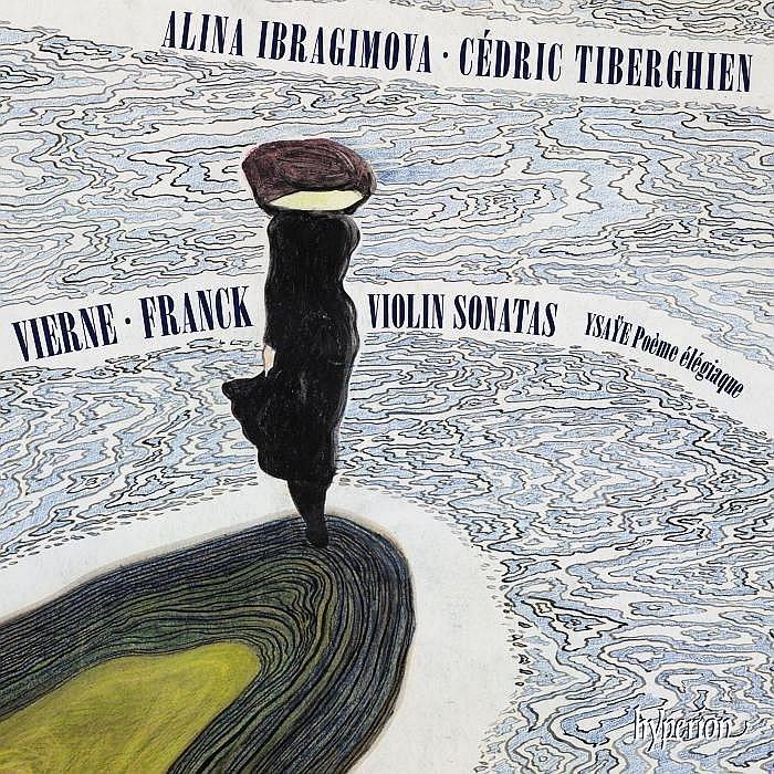フランク:ヴァイオリン・ソナタ、ヴィエルヌ:ヴァイオリン・ソナタ、イザイ:悲劇的な詩、他 アリーナ・イブラギモヴァ、セドリック・ティベルギアン