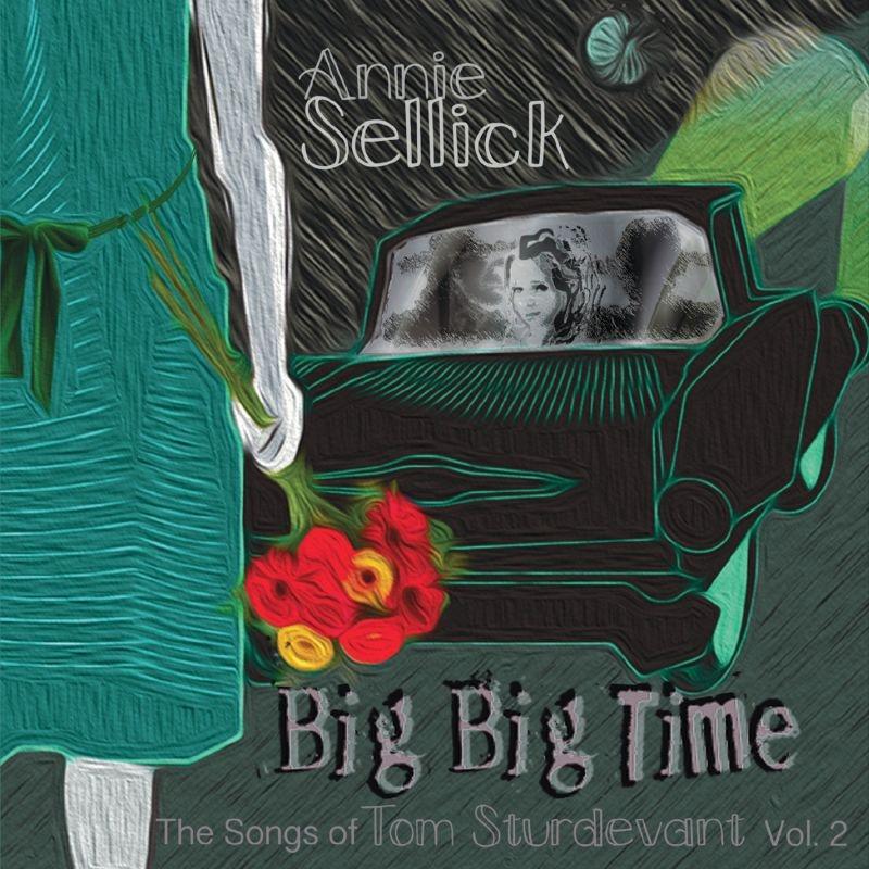 Big Big Time: The Songs Of Tom Sturdevant Vol.2