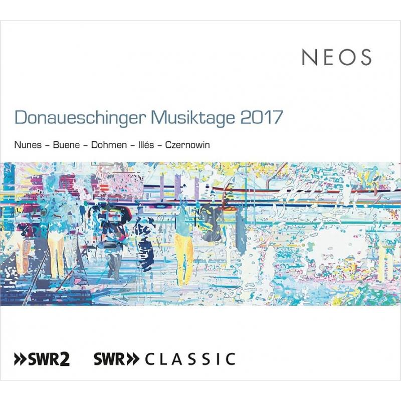 ドナウエッシンゲン音楽祭 2017〜アンサンブル、オーケストラ作品(2SACD)