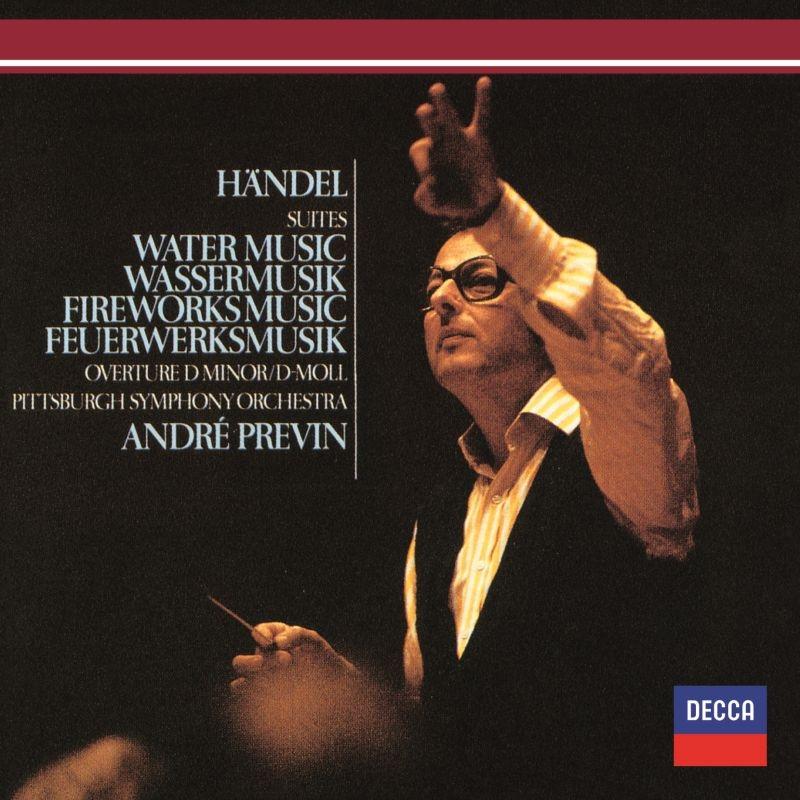 『水上の音楽』組曲、『王宮の花火の音楽』組曲、序曲ニ短調 アンドレ・プレヴィン&ピッツバーグ交響楽団