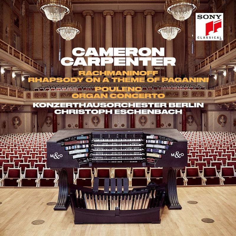 ラフマニノフ:パガニーニの主題による狂詩曲、プーランク:オルガン協奏曲 キャメロン・カーペンター(ツアリングオルガン)、エッシェンバッハ&コンツェルトハウス管
