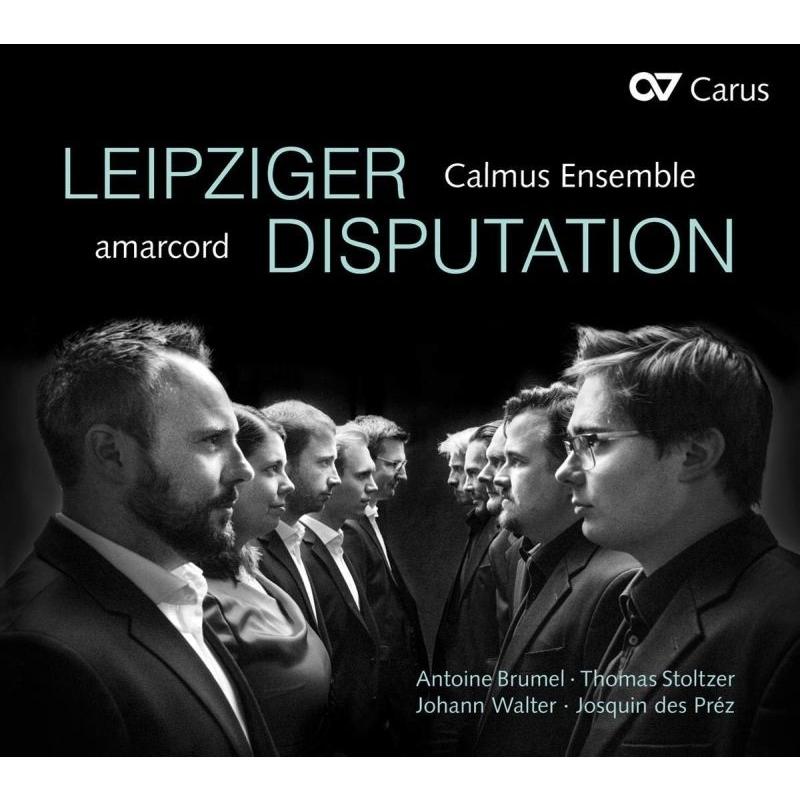 ライプツィヒ討論〜ブリュメル:ミサ曲『見よ、大地の揺れ動きを』、他 カルムス・アンサンブル、アマルコルド