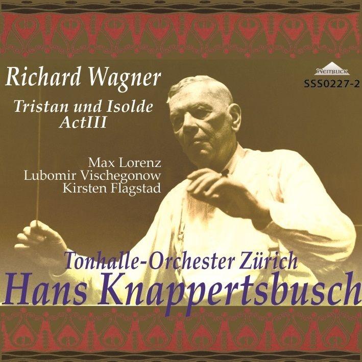 『トリスタンとイゾルデ』第3幕 ハンス・クナッパーツブッシュ&チューリッヒ・トーンハレ管弦楽団、フラグスタート、ローレンツ、他(1947 モノラル)