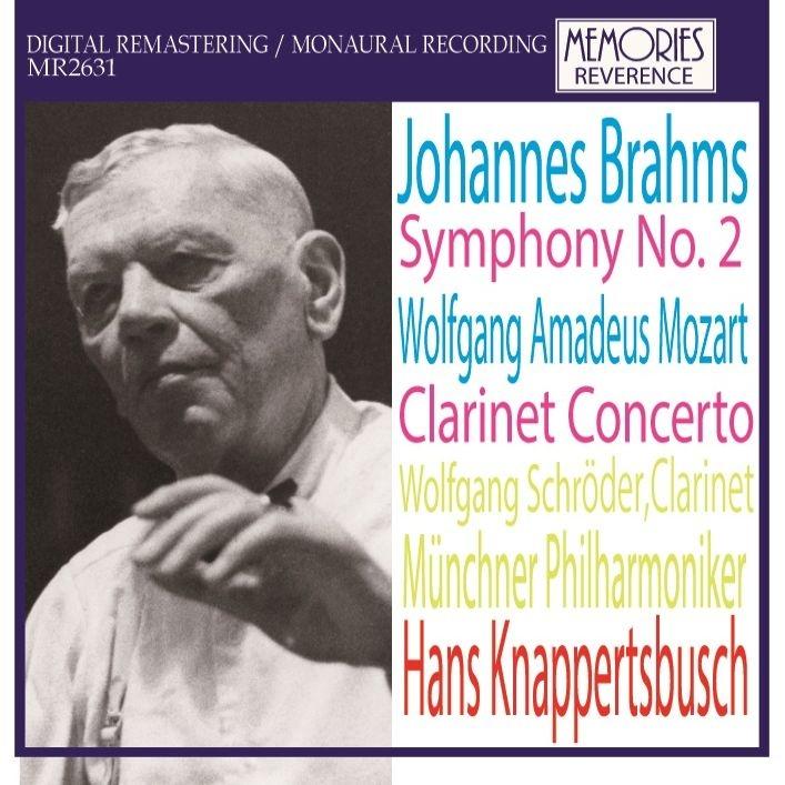 ブラームス:交響曲第2番(1956)、モーツァルト:クラリネット協奏曲(1962) ハンス・クナッパーツブッシュ&ミュンヘン・フィル、ヴォルフガング・シュレーダー