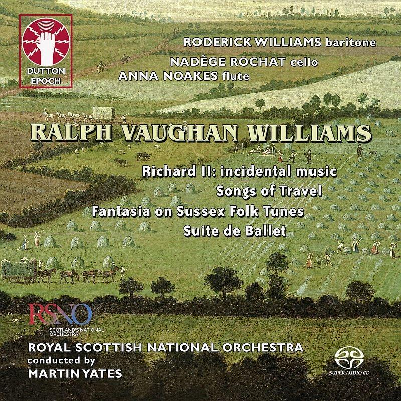 放送音楽『リチャード2世』、サセックス民謡による幻想曲、『旅の歌』、他 マーティン・イェーツ&スコティッシュ・ナショナル管弦楽団、ロデリック・ウィリアムズ、他