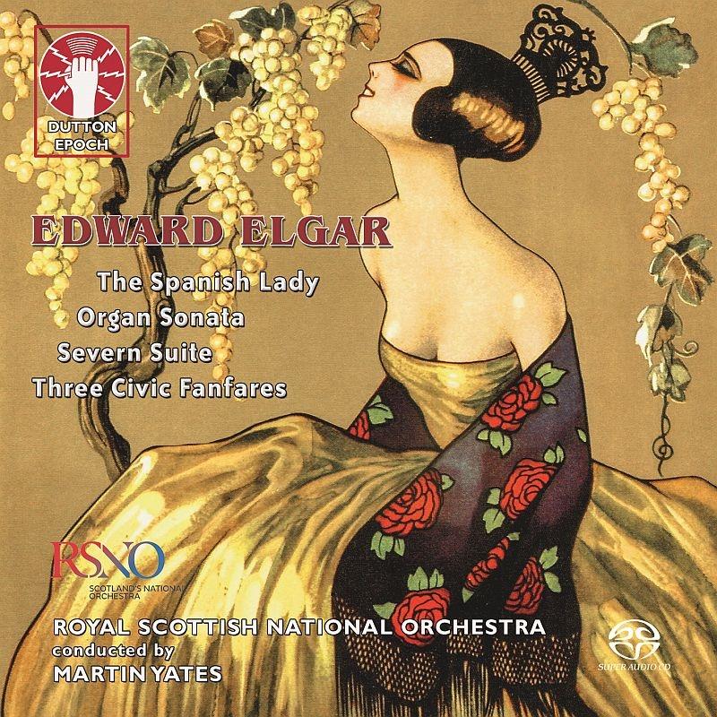 『スペインの貴婦人』交響的組曲、オルガン・ソナタ第1番(管弦楽版)、セヴァーン川組曲、他 マーティン・イェーツ&スコティッシュ・ナショナル管弦楽団