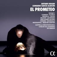 アラルコン/ドラーギ:歌劇『エル・プロメテオ』