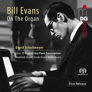 ダーヴィト・ショルマイヤー/『オルガンによるビル・エヴァンス』
