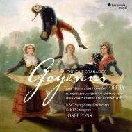 ポンス&BBC響/グラナドス:歌劇『ゴイェスカス』