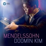 キム・ドゥーミン/メンデルスゾーン:ピアノ作品集