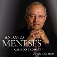 アントニオ・メネセス、カサド&コダーイの無伴奏!