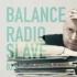 「BALANCE」にレディオ・スレイヴ!