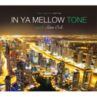 サム・オック×IN YA MELLOW TONE