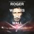 『ロジャー・ウォーターズ:ザ・ウォール』発売中