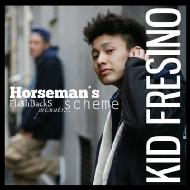『HORSEMAN'S SCHEME』 KID FRESINO