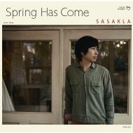 『Spring Has Come』 SASAKLA(a.k.a.笹倉慎介)