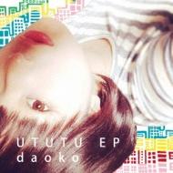 『UTUTU EP』 daoko