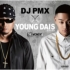 DJ PMX × YOUNG DAIS 『THE MOMENT』