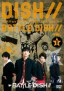 DISH//『BATTLE☆DISH// VOL.1』DVD