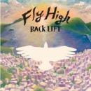 BACK LIFT「Fly High」