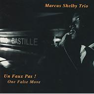 【HMV&BOOKS限定復刻】マーカス・シェルビー・トリオ レア人気盤『Un Faux Pas』