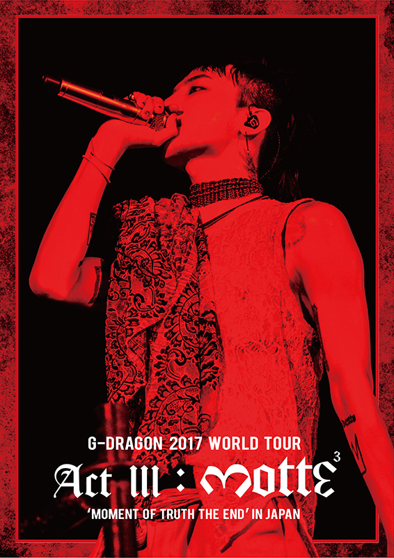 G-DRAGON 2017 WORLD TOUR <ACT III, M.O.T.T.E> IN JAPAN