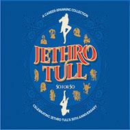 デビュー50周年 ジェスロ・タル全50曲収録の究極のコンピレーションアルバム