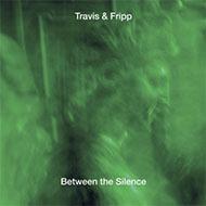 ロバート・フリップ&セオ・トラヴィスの名デュオによるライヴを3CDにパッケージ