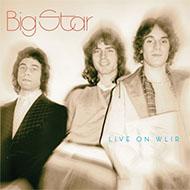 ビッグ・スター貴重なスタジオライヴ音源が最新リマスタリングで再CD化