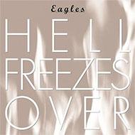 再結成イーグルスの大ヒットアルバム『Hell Freezes Over』が最新リマスタリングで復刻