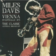 マイルス・デイヴィスの1973年ウィーン公演ライブが2LPで復刻