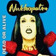デッド・オア・アライブ『Nukleopatra』、カラーヴァイナルにてリリース!