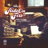 DINKY-DI「Ride On Fire」のMUROリミックスが7インチで登場