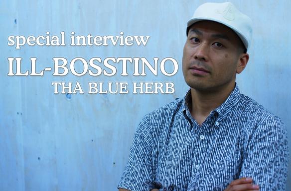 HMVインタビュー ILL-BOSSTINO THA BLUE HERB PRAYERS